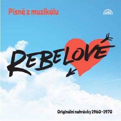 Písně z muzikálu Rebelové