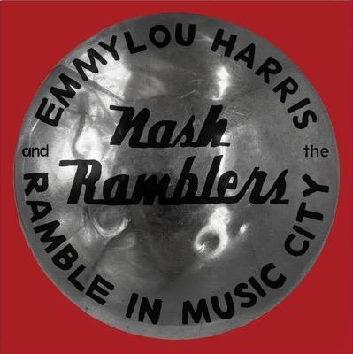 Ramble In Music City: The Lost Concert - Emmylou Harris